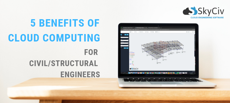 5 ways cloud computing for structural and civil engineers
