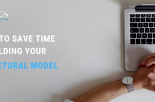 Tips to save time building your structural model