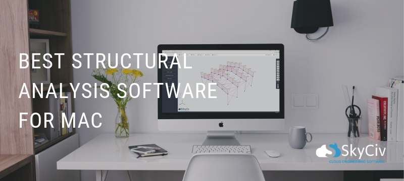 best structural analysis software for mac