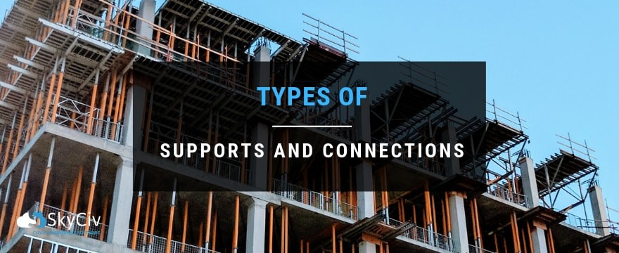 types of supports and connections