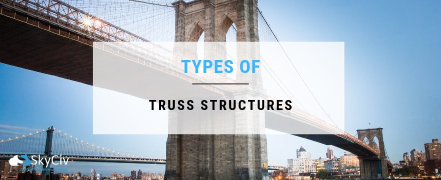 Types of Truss Structures | SkyCiv Cloud Structural Analysis