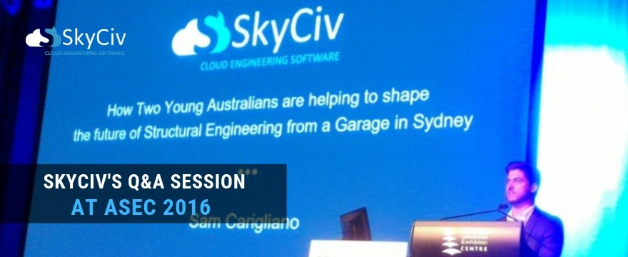 SkyCiv's Q&A Session at ASEC 2016