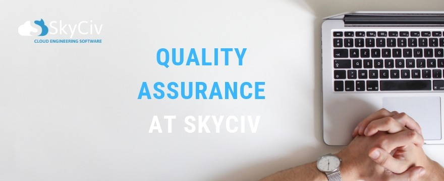 Quality assurance at SkyCiv Structural analysis software company
