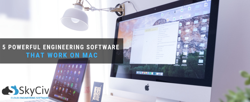 5 powerful engineer software that work on Mac