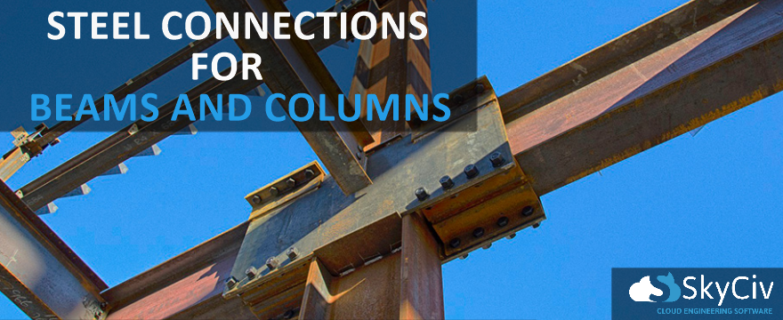 Steel Connections For Beams And Columns Skyciv Cloud Structural Analysis Software