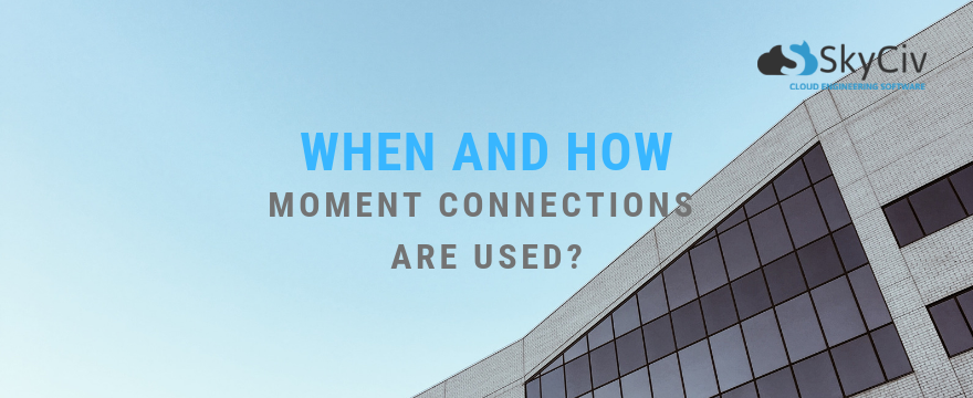 when and how moment connections are used