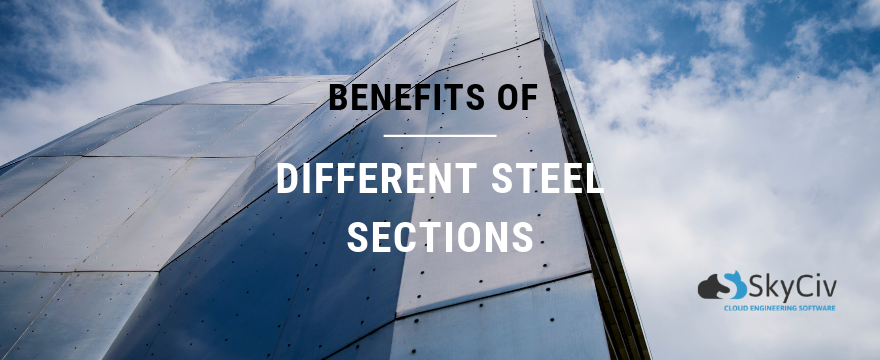 benefits of different steel sections'