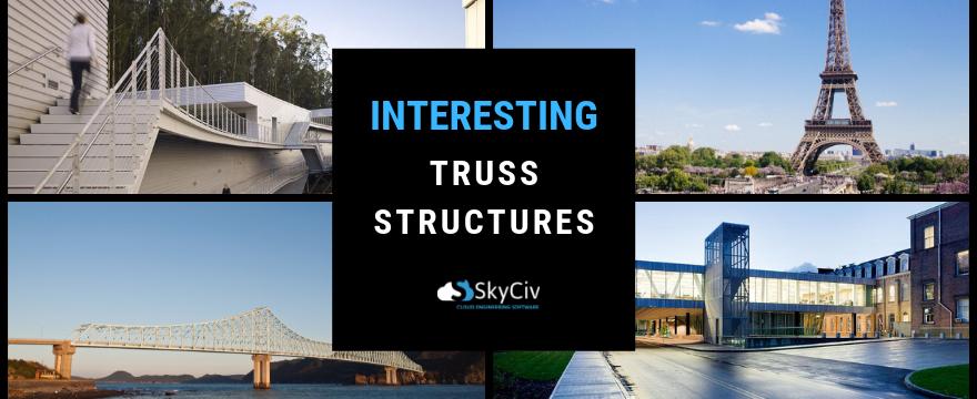 INTERESTING TRUSS STRUCTURES