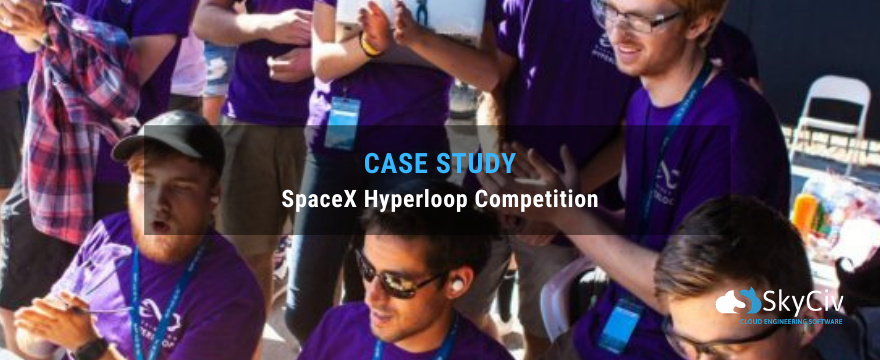 SkyCiv case study - SpaceX Hyperloop Competition