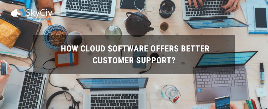 How Cloud Software Offers Better Customer Support