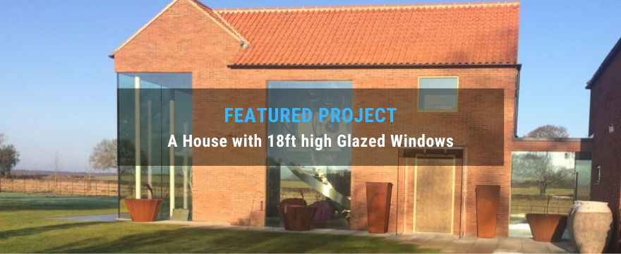 How Struct-Sure Limited Designed a House with 18ft high Glazed Windows