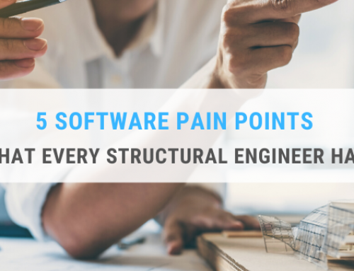 5 Software Pain Points that Every Structural Engineer Has