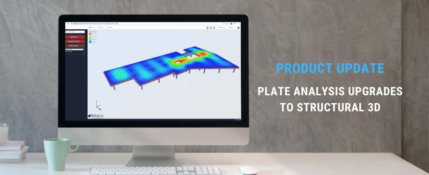 SkyCiv Structural 3D Plates just got an upgrade