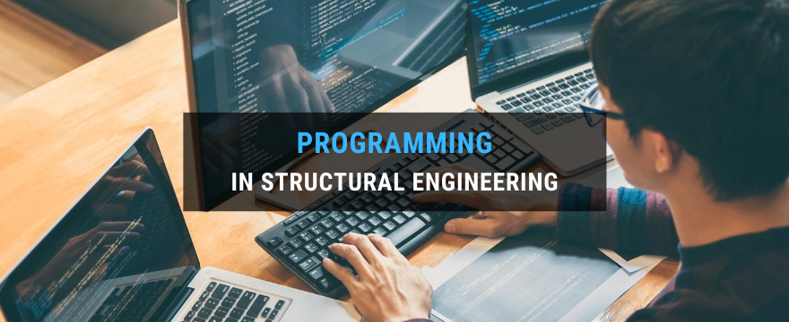 Programming in Structural Engineering Why it's becoming an essential skill