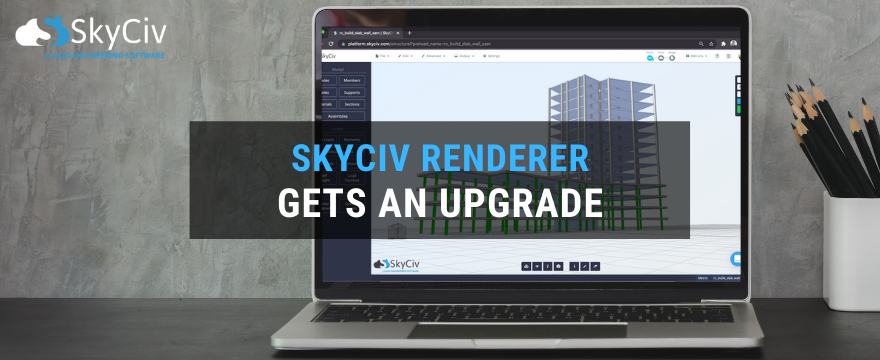 SkyCiv Renderer gets an upgrade